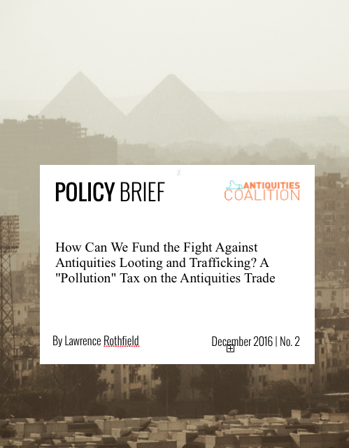 "Policy Brief No. 2: How Can We Fund the Fight Against Antiquities Looting and Trafficking? A ""Pollution"" Tax on the Antiquities Trade"